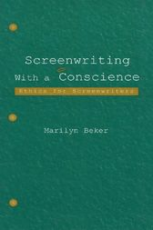 Screenwriting With a Conscience by Marilyn Beker