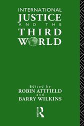 International Justice and the Third World by Robin Attfield