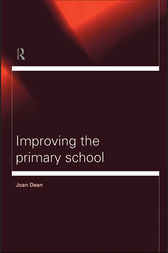 Improving the Primary School by Mrs Joan Dean