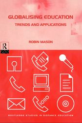 Globalising Education: Trends and Applications by Robin Mason