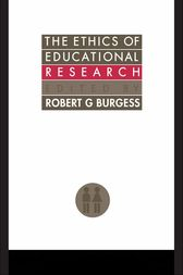 The Ethics Of Educational Research by Robert G. Burgess