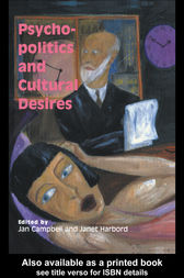 Psycho-Politics And Cultural Desires by Janet Harbord
