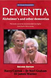 Dementia: Alzheimer's And Other Dementias - The 'At Your Fingertips' Guide by Harry Cayton