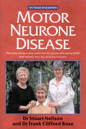 Motor Neurone Disease - The 'At Your Fingertips' Guide by Stuart Neilson