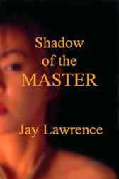 Shadow Of The Master by Jay Lawrence