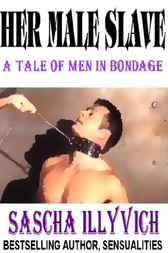 Her Male Slave by Sasch Illyvich