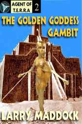 The Flying Saucer Gambit [agent Of T.e.r.r.a Book 1] by Larry Maddock