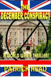 The December Conspiracy by Patrick Read