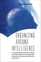 Organizing Around Intelligence by Liang Thow Yick