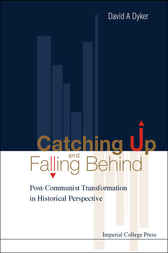 Catching Up And Falling Behind by David A. Dyker