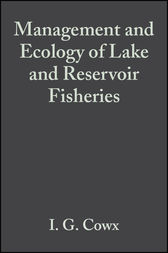Management and Ecology of Lake and Reservoir Fisheries by Ian G. Cowx