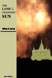 The Land of the Changing Sun by William N Harben