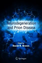 Neurodegeneration and Prion Disease by David R. Brown