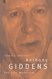 Anthony Giddens by Stjepan Mestrovic