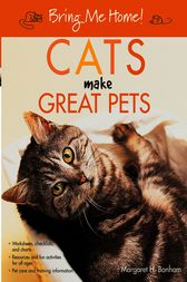 Bring Me Home! Cats Make Great Pets by Margaret H. Bonham