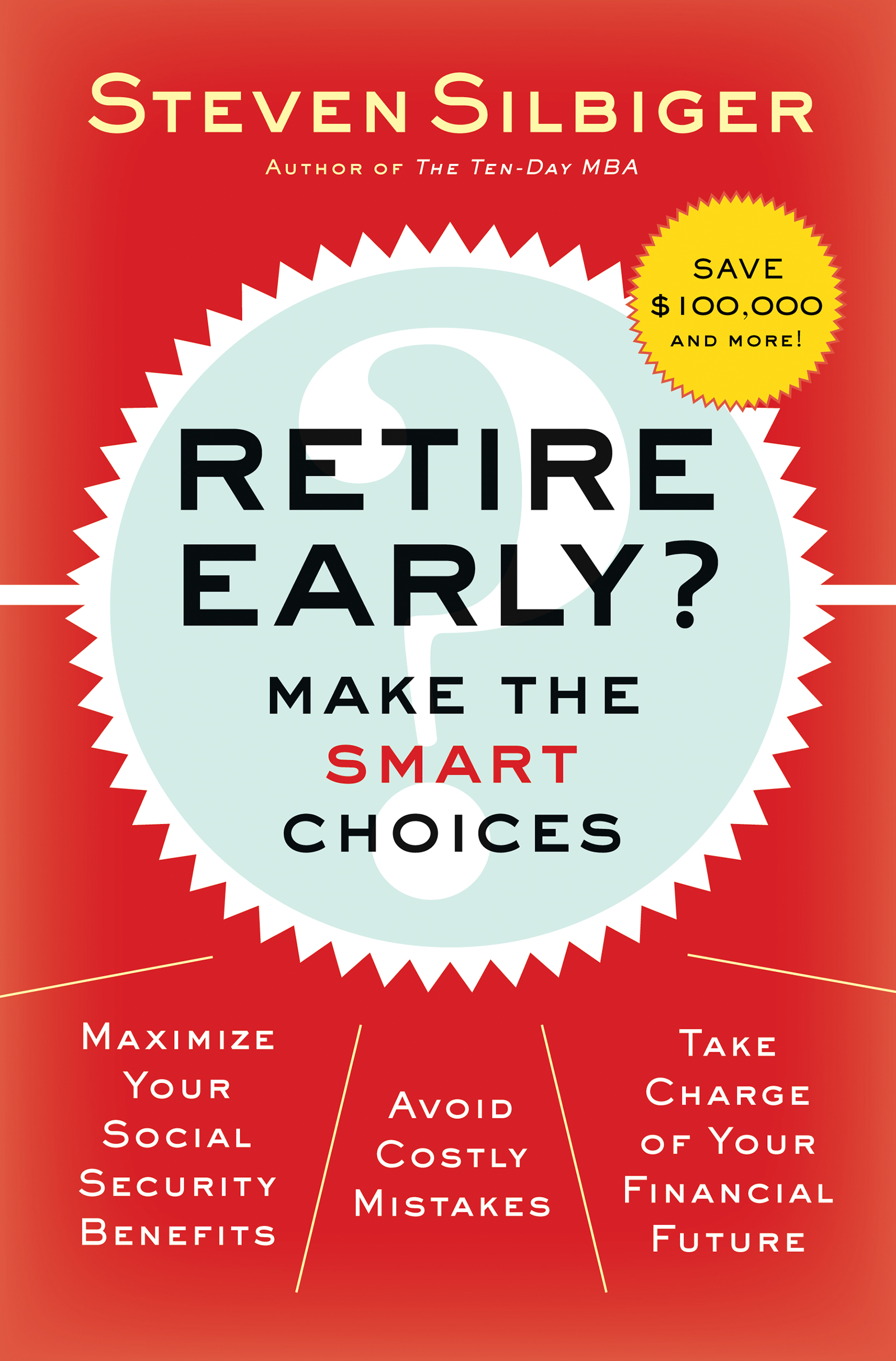 Download Ebook Retire Early?  Make the SMART Choices by Steven A. Silbiger Pdf