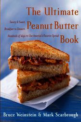The Ultimate Peanut Butter Book by Bruce Weinstein