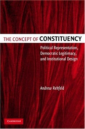 The Concept of Constituency by Andrew Rehfeld