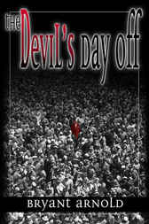 The Devil's Day Off by Bryant Arnold