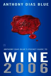 Anthony Dias Blue's Pocket Guide to Wine 2006 by Anthony Dias Blue