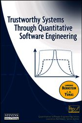 Trustworthy Systems Through Quantitative Software Engineering by Lawrence Bernstein