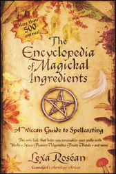 The Encyclopedia of Magickal Ingredients by Lexa Rosean