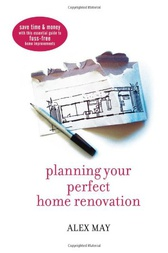 Planning Your Perfect Home Renovation by Alex May