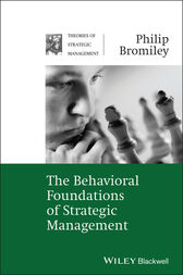 The Behavioral Foundations of Strategic Management by Philip Bromiley