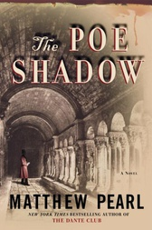 The Poe Shadow by Matthew Pearl