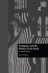 Pedagogy and the Politics of the Body by Sherry Shapiro