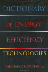 Dictionary Of Energy Efficiency Technologies by Michael F. Hordeski