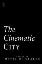 The Cinematic City by David Clarke