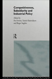 Competitiveness, Subsidiarity and Industrial Policy by Pat J. Devine