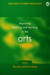 Improving Teaching and Learning in the Arts by Gloria Callaway