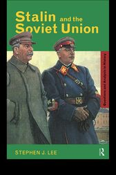 Stalin and the Soviet Union by Stephen J. Lee