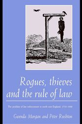 Rogues, Thieves And the Rule of Law by Gwenda Morgan