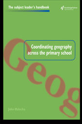 Coordinating Geography Across the Primary School by John Halocha