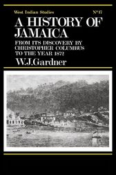 The History of Jamaica by William James Gardner