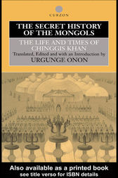 The Secret History of the Mongols by Professor Urgunge Onon