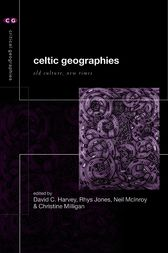 Celtic Geographies by David C. Harvey