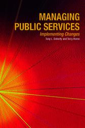 Managing Public Services - Implementing Changes by Tony L. Doherty