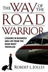The Way of the Road Warrior by Robert L. Jolles