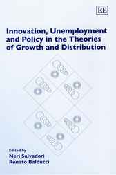 Innovation, Unemployment and Policy in the Theories of Growth and Distribution by N. Salvadori