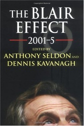 The Blair Effect 2001–5 by Anthony Seldon