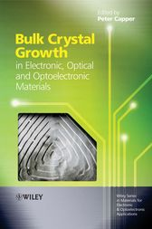 Bulk Crystal Growth of Electronic, Optical and Optoelectronic Materials by Peter Capper