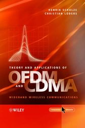 Theory and Applications of OFDM and CDMA by Henrik Schulze