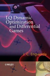 LQ Dynamic Optimization and Differential Games by Jacob Engwerda