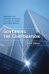 Governing the Corporation by Justin O'Brien