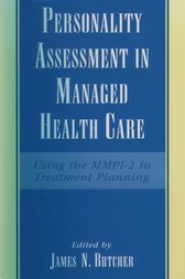 Personality Assessment in Managed Health Care by James N. Butcher