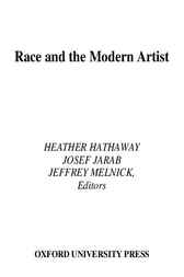 Race and the Modern Artist by Heather Hathaway
